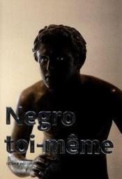 Negro toi-même - Couverture - Format classique