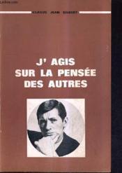 J'Agis Sur La Pensee Des Autres. - Couverture - Format classique