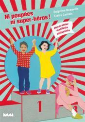 Ni poupees, ni super-heros ! mon premier manifeste antisexiste - Couverture - Format classique