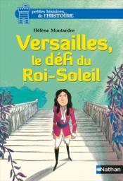 Versailles, le défi du Roi-Soleil - Couverture - Format classique