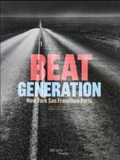 Beat Generation, New York, San Francisco, Paris - Couverture - Format classique