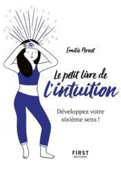 Le petit livre de l'intuition ; développez votre sixième sens ! - Couverture - Format classique