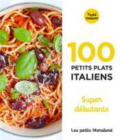 Les petits Marabout ; 100 petits plats italiens ; super débutants - Couverture - Format classique
