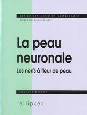 La Peau Neuronale Les Nerfs A Fleur De Peau - Intérieur - Format classique