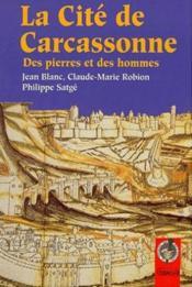 La cité de Carcassonne ; des pierres et des hommes - Couverture - Format classique