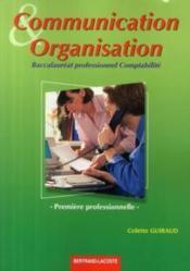 Communication et organisation ; 1ère professionnelle comptabilité ; manuel de l'élève - Couverture - Format classique