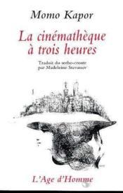 La Cinematheque A Trois Heures - Couverture - Format classique