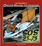 Les aventures d'Oscar Hamel et Isidore t.7 ; SOS 23-75 - Couverture - Format classique