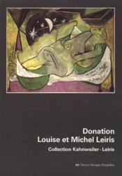 DONATION LOUISE ET MICHEL LEIRIS. Collection Kahnweiler-Leiris. Catalogue d'exposition [H. ARP, F.BACON, A. BEAUDIN, G. BRAQUE, A. CALDER, A. DERAIN, M. ERNST, A. GIACOMETTI, J. GRIS, S. HADENGUE, A. JORN, E. de KERMADEC, P. KLEE, E. LASCAUX, H. LAURENS, F. LEGER, MANOLO, A. MASSON, J. MIRO, P. PICASSO, S. ROGER, Y. ROUVRE, G.-L. ROUX, J. VILATO, K. van DONGEN, M. de VLAMINCK...] - Couverture - Format classique