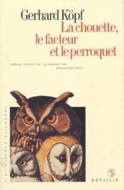 La chouette, le facteur et le perroquet - Couverture - Format classique