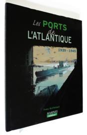 Ports de l'atlantique 1939-1945 - Couverture - Format classique