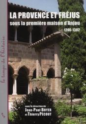 La Provence et Fréjus ; sous la première maison d'Anjou ; 1246 1382 - Couverture - Format classique
