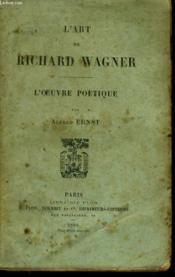 L'Art De Richard Wagner, L'Oeuvre Poetique - Couverture - Format classique