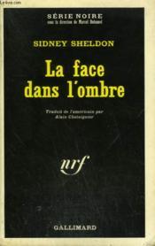 La Face Dans L'Ombre. Collection : Serie Noire N° 1439 - Couverture - Format classique