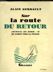 Sur La Route Du Retour.Journal De Bord-2.De Tahiti Vers La France. - Couverture - Format classique