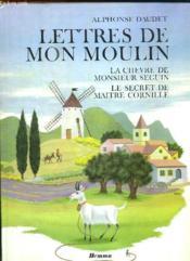 Lettres De Mon Moulin. La Chevre De Monsieur Seguin, Le Secret De Maitre Corneille. - Couverture - Format classique