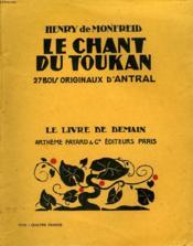 Le Chant Du Toukan. 27 Bois Originaux D'Antral. Le Livre De Demain N° 174. - Couverture - Format classique