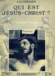 Qui Est Jesus-Christ ? Collection : Les Bonnes Lectures. - Couverture - Format classique