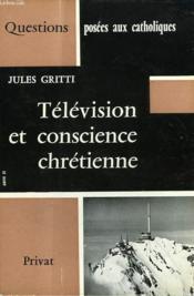 Television Et Conscience Chretienne - Couverture - Format classique