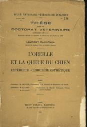L'Oreille Et La Queue Du Chien. Exterieur, Chiruurgie Esthetique. These Pour Le Doctorat Veterinaire. - Couverture - Format classique