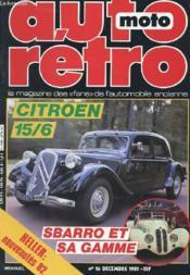 Auto-Moto Retro N°16 - Citroen 15/6 - Sbarro Et Sa Gamme - Hellier : Nouveautes 82 - Couverture - Format classique