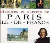 Histoires Et Secrets De Paris Ile De France - Intérieur - Format classique