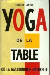 Yoga De La Table Ou La Gastronomie Naturelle - Couverture - Format classique