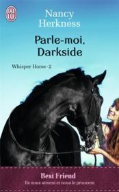 Whisper horse t.2 ; parle-moi, darkside - Couverture - Format classique