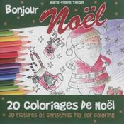 Bonjour Noël ; 20 coloriages de Noël - Couverture - Format classique