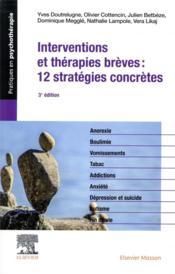Interventions et thérapies brèves : 12 stratégies concrètes ; crises et opportunités (3e édition) - Couverture - Format classique