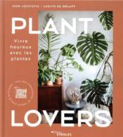 Plant lovers ; vivre heureux avec les plantes - Couverture - Format classique