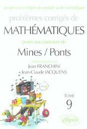 Problemes Corriges De Mathematiques Mines/Ponts Tome 9 2003-2004 Mp Pc Psi - Intérieur - Format classique