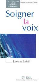 Soigner la voix - Couverture - Format classique