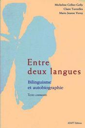 Entre Deux Langues ; Bilinguisme Et Autobiographie ; Textes Commentes - Intérieur - Format classique