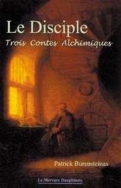 Le disciple - trois contes alchimiques - Couverture - Format classique