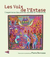 Les voix de l'extase ; l'experience des plantes sacrees en litterature - Intérieur - Format classique