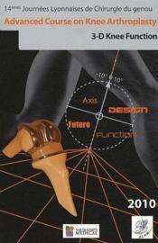 Advanced course on knee arthroplasty ; 3-D knee function ; 14e journées lyonnaises de chirurgie du genou (édition 2010) - Couverture - Format classique