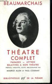 Theatre Complet. Parades-Lettres Relatives A Son Theatre. Collection : Bibliotheque De La Pleiade N° 22. - Couverture - Format classique
