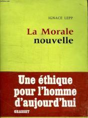 La Morale Nouvelle. - Couverture - Format classique