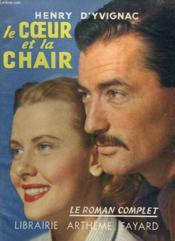 Le Coeur Et La Chair. Collection : Le Roman Complet. - Couverture - Format classique