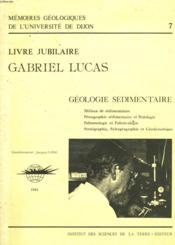 Memoires Geologiques De L'Universite De Dijon. Livre Jubilaire Gabriel Lucas. Geologie Sedimentaire. - Couverture - Format classique