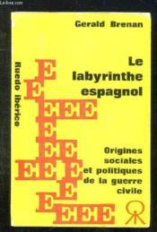 Le Labyrinthe Espagnol. Origines Sociales Et Politiques De La Guerre Civile. - Couverture - Format classique