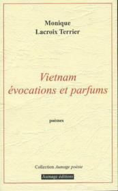 Vietnam ; évocation et parfums - Couverture - Format classique