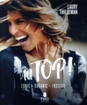 Au top ! tonic, organic, positive - Couverture - Format classique