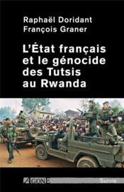 L'Etat français et le génocide des Tutsis au Rwanda - Couverture - Format classique