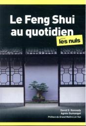 Le Feng Shui au quotidien poche pour les nuls (2e édition) - Couverture - Format classique