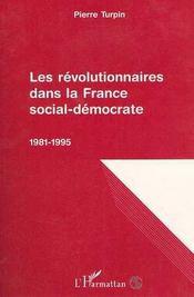 Les révolutionnaires dans la France social-démocrate, 1981-1995 - Intérieur - Format classique