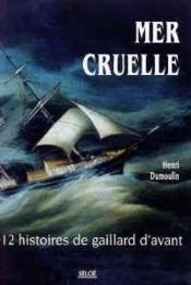 Mer cruelle, douze histoires de gaillards d'avant - Couverture - Format classique