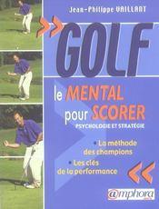 Golf ; le mental pour scorer, psychologie et stratégie ; la méthode des champions, les clés de la performance - Intérieur - Format classique
