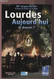 Lourdes aujourd'hui et demain - Couverture - Format classique